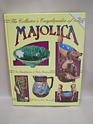 The Collector's Encyclopedia of Majolica (Image1)