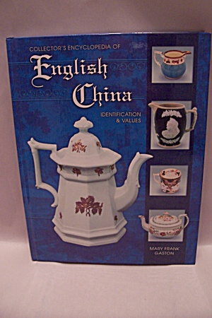 Collector's Encyclopedia Of English China  (Image1)