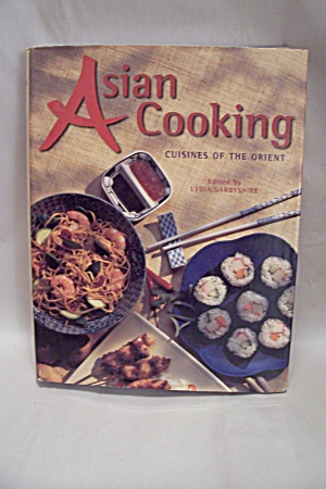 Asian Cooking - Cuisines Of The Orient