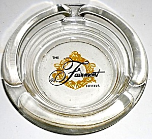 Vintage 1960`s Ashtray Glass The Fairmont Hotels