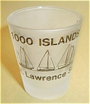 1000 ISLANDS NEW YORK ST. LAWRENCE SEAWAY SHOT GLASS