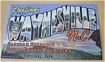 Click here to enlarge image and see more about item PCA9: GREETINGS FROM WAYNESVILLE N.C. LINEN