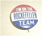 Click here to enlarge image and see more about item ROCKEFELLER1: I`M ON THE ROCKEFELLER TEAM PINBACK