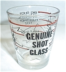 Click here to enlarge image and see more about item SH6: GENUINE SHOT GLASS