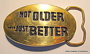 Belt Buckle 'Not Older Just Better' vintage 1980 (Image1)