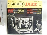 Click here to enlarge image and see more about item lpr64jz3: $64,000 Jazz, Columbia HI-FI vinyl lp record 1955