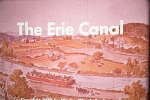 Click here to enlarge image and see more about item 16mm10: 16mm Film Entitled THE ERIE CANAL