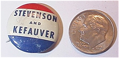 Antique Stevenson And Kefauver President Pin Pinback