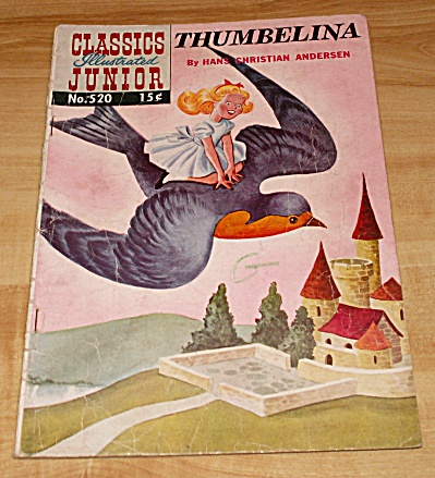 Classics Illustrated Junior:  Thumbelina Comic Book No. 520 A (Image1)