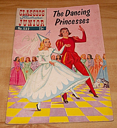 Classics Illustrated Jr: The Dancing Princesses Comic No. 532a 1st Ed