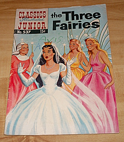 Classics Illustrated Jr. The Three Fairies Comic Book No. 537 A 1st Ed (Image1)
