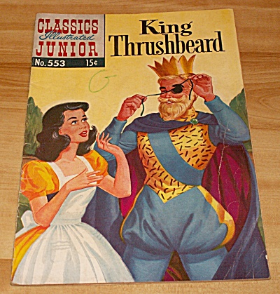Classics Illustrated Jr. King Thrushbeard Comic Book No. 553 1st Ed.