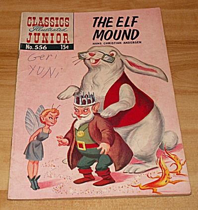 Classics Illustrated Junior: The Elf Mound Comic Book No. 556 1st Ed