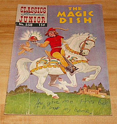 Classics Illustrated Jr: The Magic Dish Comic Book No. 558 1st Ed