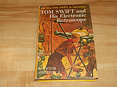 Tom Swift Jr. Series, Tom Swift & His Electronic Retroscope, Book #14