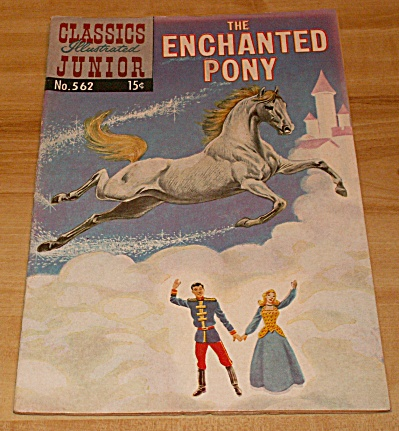 Classics Illustrated Junior: The Enchanted Pony Comic Book No. 562