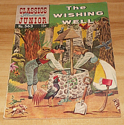 Classics Illustrated Junior: The Wishing Well Comic Book #563 1st Ed.