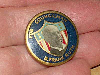 Reading, Pa Ca. 1916 B. Frank Ruth Councilman Campaign Pin Button