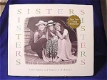 Sisters by Carol Saline and Sharon J. Wohlmuth. Essays and photographs of what it means to be a sister. 