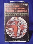 First edition of Programs in Basic for Electronic Engineers, Technicians & Experimenters by Ken Tracton.  Ready-to-run workhorse programs to help you solve hundreds of everyday problems. 