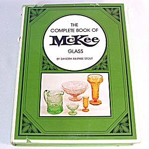 The Complete Book of McKee Glass by Sandra McPhee Stout (Image1)