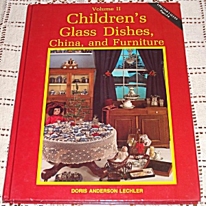 Childrens Glass Dishes, China, Furniture Identification Book Volume Ii