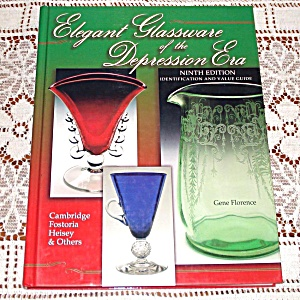 Elegant Glassware Of The Depression Era Ninth Edition Florence