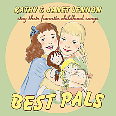 Kathy and Janet Lennon Sing Their Favorite Childhood Songs (Image1)