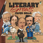 'Literary Greats Paper Dolls' by Tim Foley, published by Dover Publishing and copyrighted in 2011 has 128 pages.  These paper dolls and costumes need to be cut out.  This unique collection features 35 paper dolls in large headed caricature of famous authors, each with costumes depicting characters from their best-known works�plus a few surprises. Notes on the inside front and back covers tell how to display these dolls.  Some examples include Sir Aruthur Conan Doyle dressed as Sherlock Holmes; Charles Dickens as Marley's Ghost; Agatha Christie as Miss Marple; Jules Verne; the Bronte sisters; and much more. New, mint condition. Expand listing to view all 5 photos.