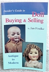 Click here to enlarge image and see more about item HOB0025: Foulke,  Insider's Guide to Doll Buying and Selling Book