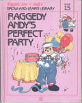 This listing is for the hard cover book, Raggedy Andy's Perfect Party, Volume 15 in Raggedy Ann and Andy's Grow-and-Learn Library. It has 44 pages with large print and color illustrations on each page. This was copyrighted by Macmillan, Inc. in 1988, and published by Lynx Books. The characters and drawings are based on the creations of Johnny Gruelle.  The book is preowned and gently used. The cover is intact. The pages of the book are intact and in excellent condition. There is a name in the Book Belongs to section. The book is meant for a young child to read, though it is also good to read to a child. In this book Raggedy Andy plans a party and needs cooperation from all of the toys to carry it out.  When the people are away the dolls, stuffed animals, and young animals come to life and talk and interact with one another in drawings like classical ones. Its ISBN number is ISBN 10: 11558021159.