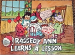'Raggedy Ann Learns a Lesson: A Tale from Raggedy Ann and Raggedy Andy Stories', is a paperback book produced by Mary H. Manoni, with illustrations by Vernon R. McKissack, copyrighted in 1979 by Bobbs-Merrill Company and published by The Society for Visual Education. This book has 16 pages with color illustrations, including its cover. It was pre-owned by a serious collector. The price is for book alone. This book was originally marketed with a read-along tape, but we do not have this tape.  The book's story is about Raggedy and the other dolls playing in the kitchen and making a mess of themselves when Marcella was at school. The messy dolls were not quite as they were left and all ended up washed and hanging on the clothesline. The characters in this book are based on Johnny Gruelle's beloved doll and toy characters. Charming illustrations to go with story. Excellent condition; looks newer than it is. The ISBN numbers are ISBN-10: 0892900555 and ISBN-13:558.
