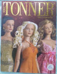 This is a 15th Anniversary Tonner and Effanbee Mainline Doll Catalog. It is is paperback with 86 pages of dolls and accessories in addition to the cover. It is 11 by 8.75 by 0.25 inches in size and is packed with color pictures.  This is a valuable reference source for Tonner dolls. It includes the Tyler Wentworth, Marley Wentworth, Matt O'Neill, Emme, Betsy McCall, Mary Engelbreit, Wizard of Oz, Alice in Wonderland, Harry Potter, Memoirs of a Geisha, Kitty Collier, and American Model Tonner Lines. The Effanbee lines in this catalog are the 2006 Brenda Starr, Dy-Dee Baby, Katie, Toni, Patsyette, Little Orphan Annie, Wizard of Oz, Patsy, and Wee Patsy lines.  It is in new and excellent condition and has not been exposed to smoke or animals, though it is too heavy to send by 1st Class Mail. Expand listing to view both photographs.