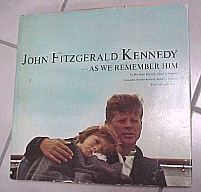 John Fitzgerald Kennedy As We Remember Him