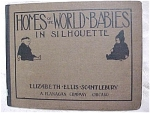 Click here to enlarge image and see more about item e00109: ''Homes of World Babies in Silhouette''