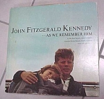 Click here to enlarge image and see more about item m00056: John Fitzgerald Kennedy as We Remember Him