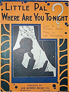 Sheet Music-little Pal, Where Are You Tonight