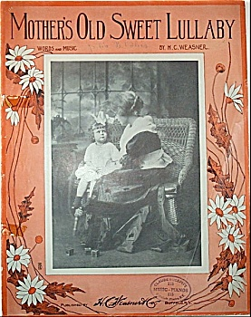 Sheet Music – MOTHER'S OLD SWEET LULLABY. (Image1)