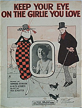 Sheet Music - Keep Your Eye On The Girlie You Love.