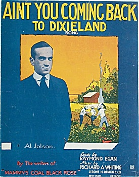 Sheet Music �AINT YOU COMING BACK TO DIXIELAND� JOLSON. (Image1)