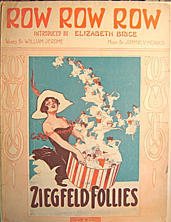 VINTAGE SHEET MUSIC ZIEGFELD FOLLIES 1912 ROW ROW ROW (Image1)