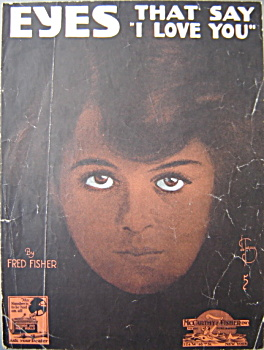 "Sheet Music: Eyes That Say ""i Love You""."