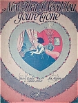 Sheet Music - NOW THAT I NEED YOU YOU�RE GONE