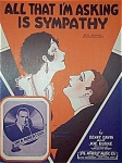 Sheet Music - ALL THAT I�M ASKING IS SYMPATHY