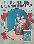 Sheet Music - NOTHING LIKE A MOTHER�S LOVE.