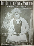 Sheet Music - THE LITTLE GREY MOTHER C.1915.