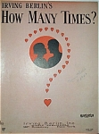 Sheet Music - IRVING BERLIN�S�HOW MANY TIMES.