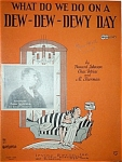 Sheet Music - WHAT DO WE DO ON A DEW-DEW-DEWY