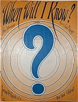 Sheet Music - WHEN WILL I KNOW?