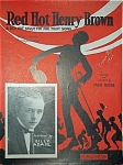 Click here to enlarge image and see more about item 4535: Sheet Music � RED HOT HENRY BROWN.